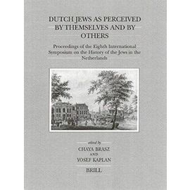 Dutch Jews as Perceived by Themselves and by Others: Proceedings of the Eighth International Symposium on the History of the Jews in the Netherlands