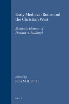 Early Medieval Rome and the Christian West - Julia M.H. Smith