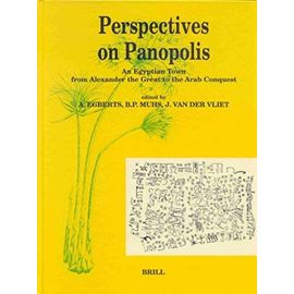 Perspectives on Panopolis: An Egyptian Town from Alexander the Great to the Arab Conquest: Acts from an International Symposium Held in Leiden on 16, - B. P. Muhs