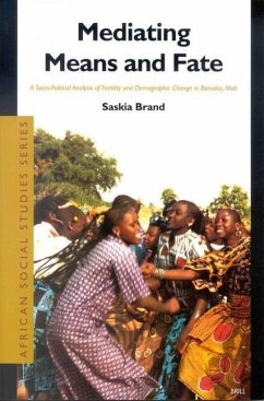 Mediating Means and Fate: A Socio-Political Analysis of Fertility and Demographic Change in Bamako, Mali - Brand, Saskia