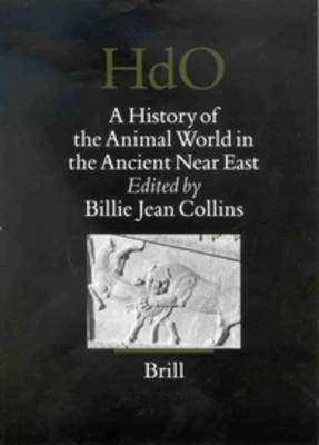 A History of the Animal World in the Ancient Near East - Billie Jean Collins