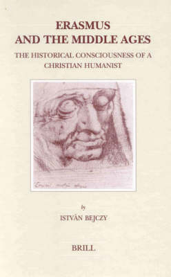 Erasmus and the Middle Ages - Istvan Bejczy