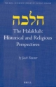 The Halakhah: Historical and Religious Perspectives - Jacob Neusner