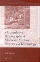 A Cumulative Bibliography of Medieval Military History and Technology - Kelly DeVries