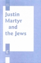 Justin Martyr and the Jews - David Rokeah