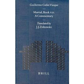 Martial, Book VII. a Commentary: Translated by J. J. Zoltowsky - Guillermo Galan Vioque