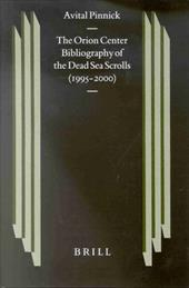 The Orion Center Bibliography of the Dead Sea Scrolls (1995-The Orion Center Bibliography of the Dead Sea Scrolls (1995-2000) 2000 - Pinnick, Avital / Day, Janeth Norfleete / Pinnick, A.