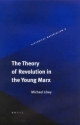 The Theory of Revolution in the Young Marx - Michael Lowy