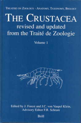 Treatise on Zoology - Anatomy, Taxonomy, Biology. The Crustacea, Volume 1 - Jac Forest (); Carel Vaupel Klein; Frederick Schram