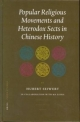 Popular Religious Movements and Heterodox Sects in Chinese History - Hubert Michael Seiwert