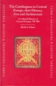The Carolingians in Central Europe, their History, Arts and Architecture - Herbert Schutz