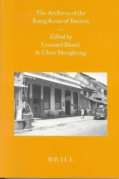 The Archives of the Kong Koan of Batavia the Archives of the Kong Koan of Batavia - Blussé, Leonard / Chen, Menghong (eds.)