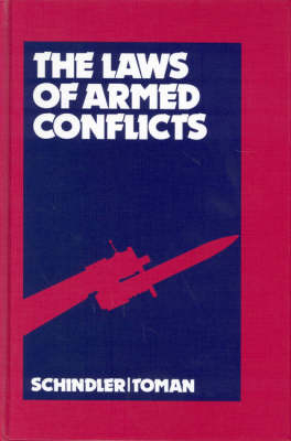 The Laws of Armed Conflicts - Dietrich Schindler; Jiri Toman