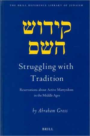 Struggling with Tradition: Reservations about Active Martyrdom in the Middle Ages