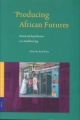 Producing African Futures - Brad Weiss