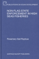 Non-Flag State Enforcement in High Seas Fisheries - Rosemary Rayfuse