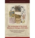 The Archaeology of the Jesuit Missions in Ethiopia (1557-1632) - Jorge Torres