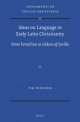 Ideas on Language in Early Latin Christianity - Tim Denecker