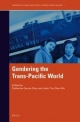Gendering the Trans-Pacific World - Catherine Ceniza Choy; Judy Tzu-Chun Wu
