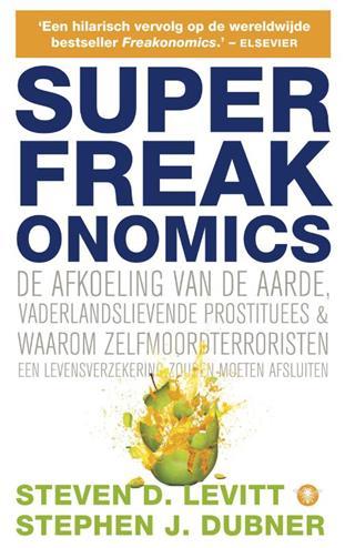 Superfreakonomics - Levitt, S. Dubner, D. Stephen J.