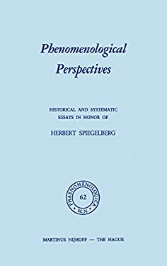 Phenomenological Perspectives: Historical and Systematic Essays in Honor of Herbert Spiegelberg - Strasser, Stephan / Bossert, P. J.