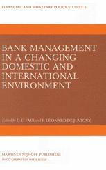 Bank Management in a Changing Domestic and International Environment: The Challenges of the Eighties - D.E. Fair; F. Léonard de Juvigny