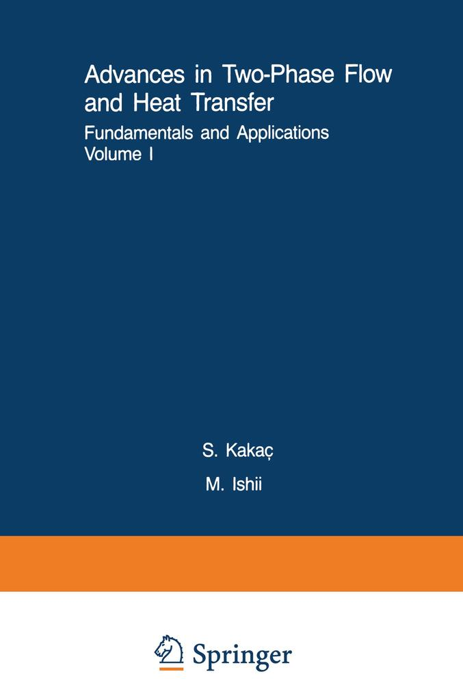 Advances in Two-Phase Flow and Heat Transfer Fundamentals and Applications I & II als Buch von - Springer Netherlands