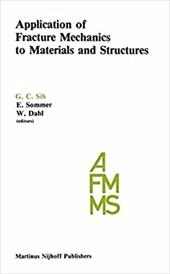 Application of Fracture Mechanics to Materials and Structures: Proceedings of the International Conference on Application of Fract - Sih, G. C. / Sih, George C.