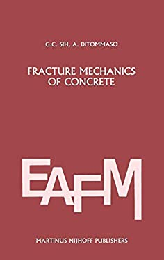 Fracture Mechanics of Concrete: Structural Application and Numerical Calculation: Structural Application and Numerical Calculation - Sih, George C. / Ditomasso, A. / Sih, G. C.