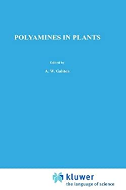 Polyamines in Plants - Smith, Terence A. / Galston, Arthur W. / Smith, T. a.