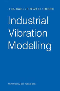 Industrial Vibration Modelling: Proceedings of Polymodel 9, the Ninth Annual Conference of the North East Polytechnics Mathematical Modelling & Comput
