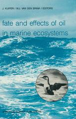 Fate and Effects of Oil in Marine Ecosystems - J. Kuiper; W.J. van den Brink