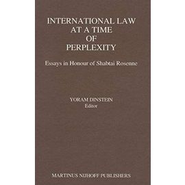 International Law at a Time of Perplexity: Essays in Honour of Shabtai Rosenne - Yoram Dinstein