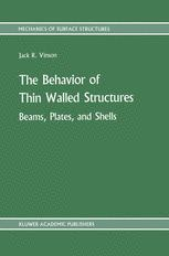 The Behavior of Thin Walled Structures: Beams, Plates, and Shells - Jack R. Vinson