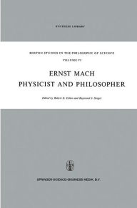 Ernst Mach: Physicist and Philosopher Robert S. Cohen Editor