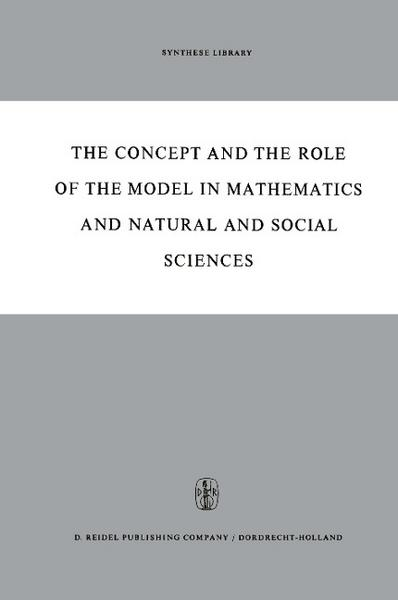 The Concept and the Role of the Model in Mathematics and Natural and Social Sciences - Hans Freudenthal