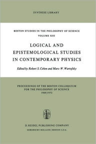 Logical and Epistemological Studies in Contemporary Physics Robert S. Cohen Editor