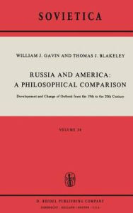 Russia and America: A Philosophical Comparison: Development and Change of Outlook from the 19th to the 20th Century W.J. Gavin Author