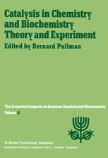 Catalysis in Chemistry and Biochemistry Theory and Experiment - A. Pullman
