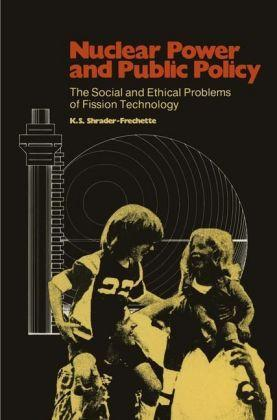 Shrader-Frechette, K: Nuclear Power and Public Policy