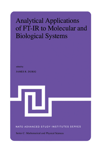 Analytical Applications of FT-IR to Molecular and Biological Systems - J.R. Durig