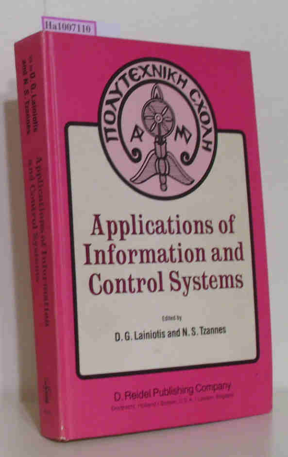 Applications of information and control systems Volume III of a selection of papers from INFO II, the second international conference on sciences and systems, University of Patras, Greece, July 9-14, 1979 - Lainiotis, D. G. / Tzannes, N. S. (Ed.)