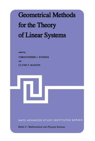 Geometrical Methods for the Theory of Linear Systems - C.I. Byrnes; C.F. Martin