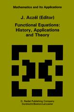 Functional Equations: History, Applications and Theory - J. Aczél