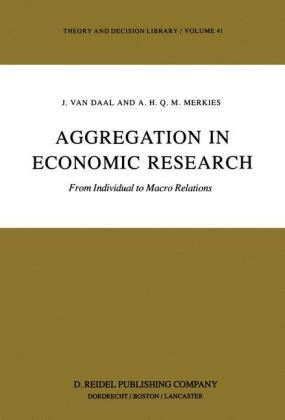 Aggregation in Economic Research - J. van Daal#A.H. Merkies