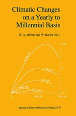 Climatic Changes on a Yearly to Millennial Basis - N.-A. Mörner; W. Karlén