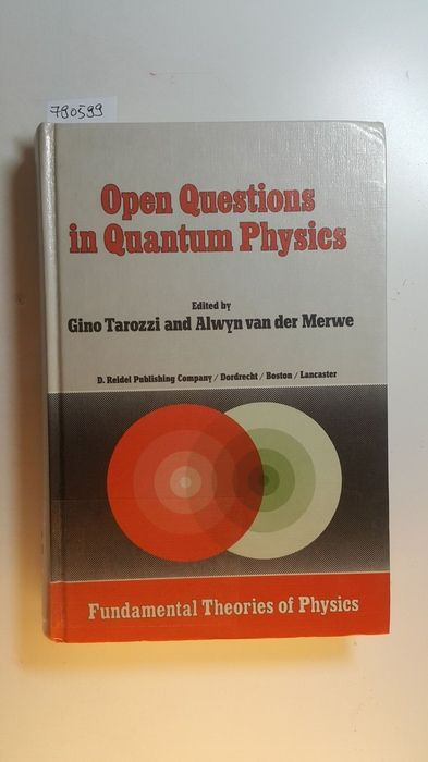 Open questions in quantum physics : invited papers on the Foundation of Microphysics - Tarozzi, Gino [Hrsg.]