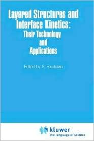 Layered Structures and Interface Kinetics: Their Technology and Application - S. Furukawa (Editor)