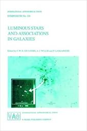 Luminous Stars and Associations in Galaxies - International Astronomical Union / de Loore, C. W. H. / Willis, A. J.