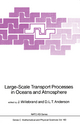 Large-Scale Transport Processes in Oceans and Atmosphere - J. Willebrand; D.L.T. Anderson